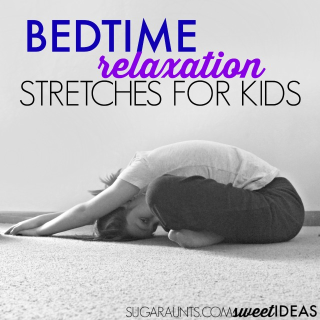 Bedtime relaxation stretches for kids that are easy and calming.