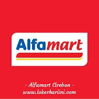 Lowongan Kerja Alfamart Cirebon Terbaru 2021