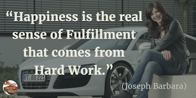 "Motivational Quotes For Work: ""Happiness is the real sense of fulfillment that comes from hard work."" - Joseph Barbara"