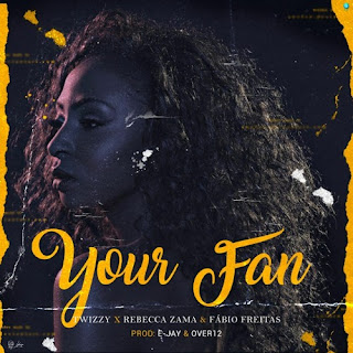 Twizzy - Your Fan (feat. Rebecca Zama & Fábio Freitas) [Prod. E-Jay & Over12] ( 2020 ) [DOWNLOAD]