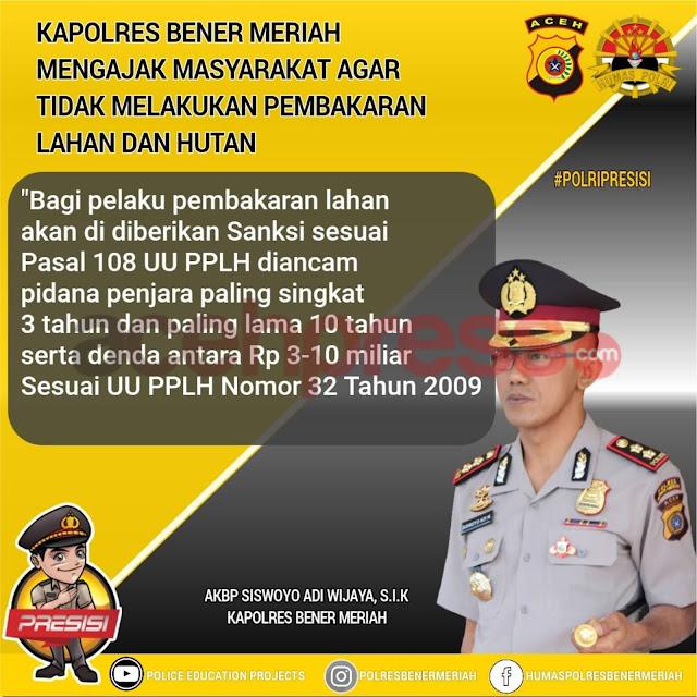 Kapolres Bener Meriah AKBP. Siswoyo Adi Wijaya,Himbau Masyarakat Agar Tidak Membakar Lahan Dan Hutan