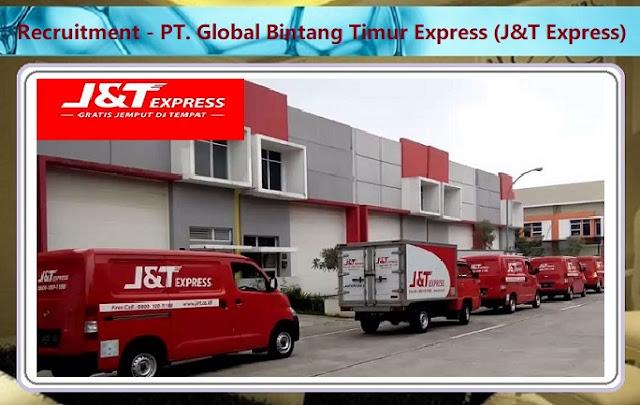Informasi Rekrutmen Karyawan PT Global Bintang Timur Express (J&T Express) Posisi: Driver (Sopir), Tax Supervisor, Vice Manager Finance/Acoounting - Periode April - Mei 2020