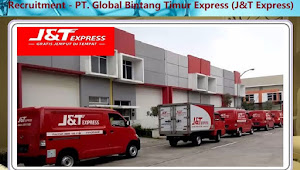 Informasi Rekrutmen Karyawan PT Global Bintang Timur Express (J&T Express) Posisi Driver (Sopir), Tax Supervisor, Vice Manager Finance/Acoounting - Periode April - Mei 2020