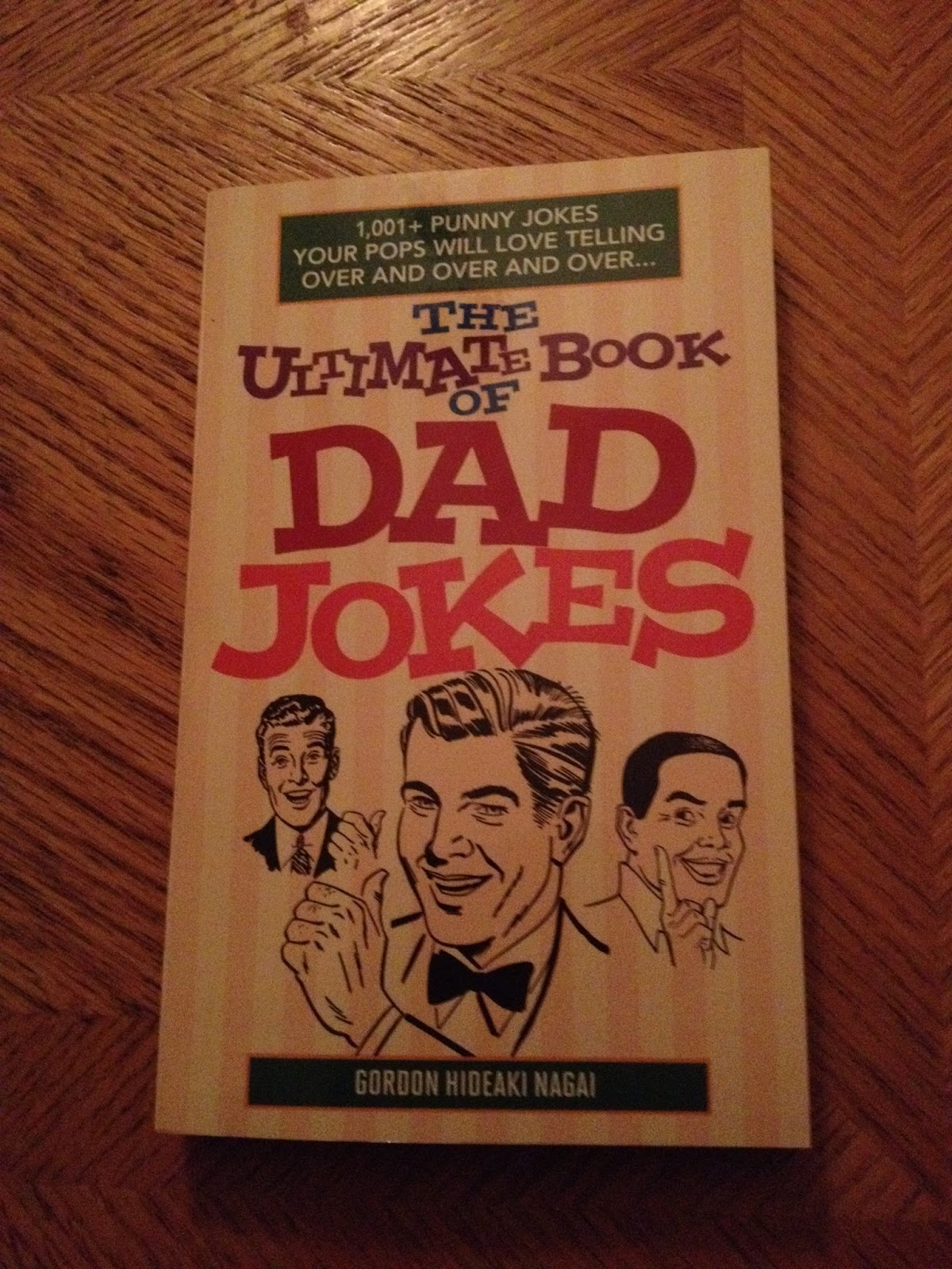 It Is Called The Ultimate Book Of Dad Jokes And Full Over 1001 Puns On A Variety Topics Not Just Dads But Anyone Who Loves Will