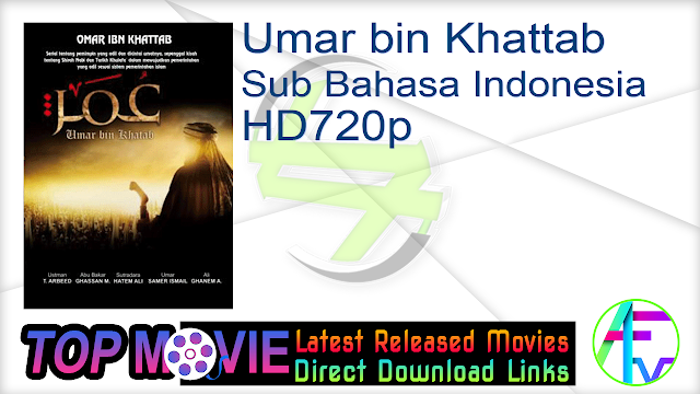 Umar bin Khattab Subtitle Indonesia HD720 Full Movie Free Download