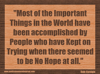 "Featured in our 34 Inspirational Quotes How To Fail Your Way To Success: ""Most of the important things in the world have been accomplished by people who have kept on trying when there seemed to be no hope at all."" - Dale Carnegie"