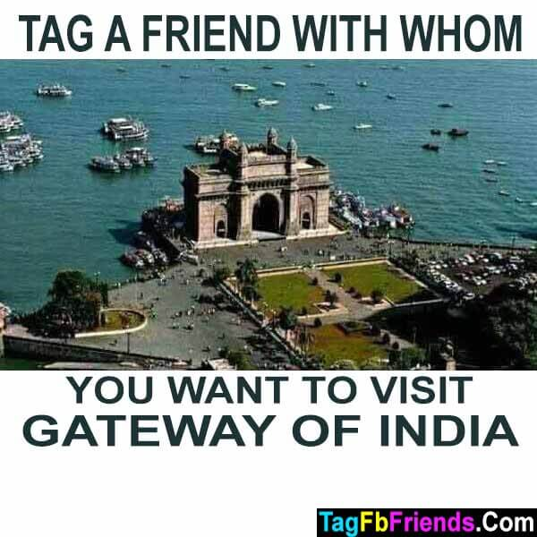 Tag a friend with whom you want to visit gateway of india