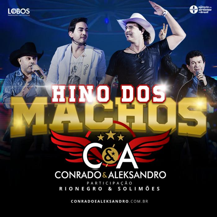 Hino Dos Macho – Conrado e Aleksandro