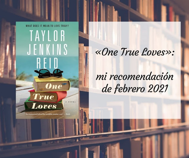 «One True Loves»: mi recomendación de febrero 2021