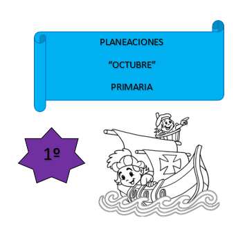 """PLANEACIONES 1º Grado """"Octubre"""" Ciclo Escolar 2020-2021"""