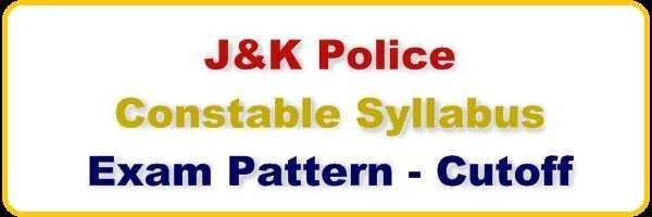 JKP Constable Syllabus, Exam Pattern For Written Test