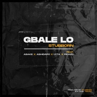 [Mp3] Stubborn Beatz Ft. Lyta & Picazo – Gbale Lo