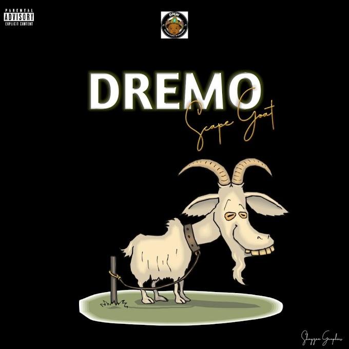 New Music:-Dremo-Scape Goat