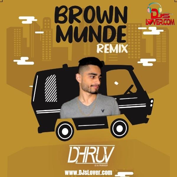 Brown Munde Remix DJ Dhruv mp3 download