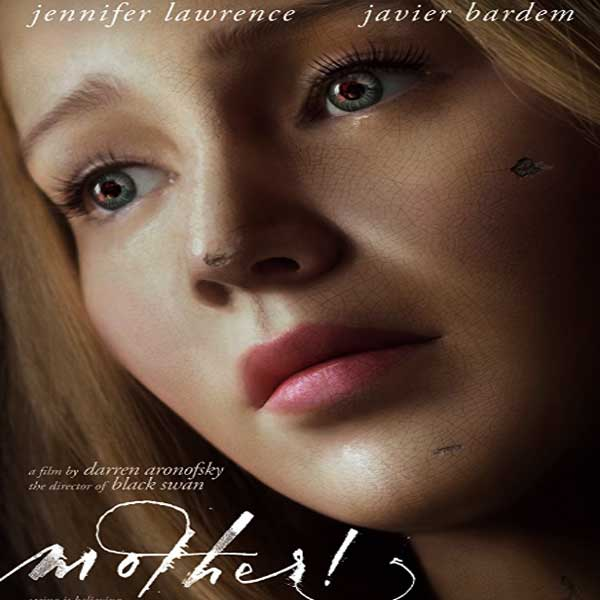 Mother!, Mother! Synopsis, Mother! Trailer, Mother! Review, Poster Mother!