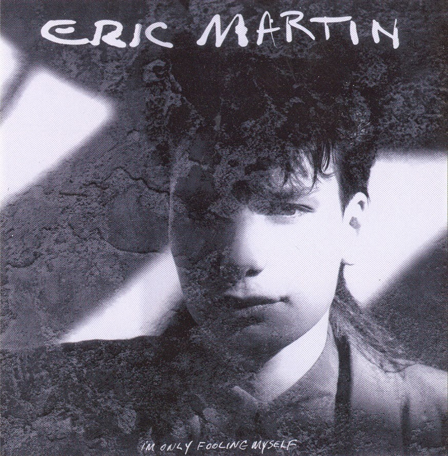 Eric Martin I'm only fooling myself 1986 aor melodic rock