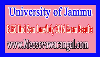 University of Jammu B.Ed IInd Sem June/July 2016 Exam Results