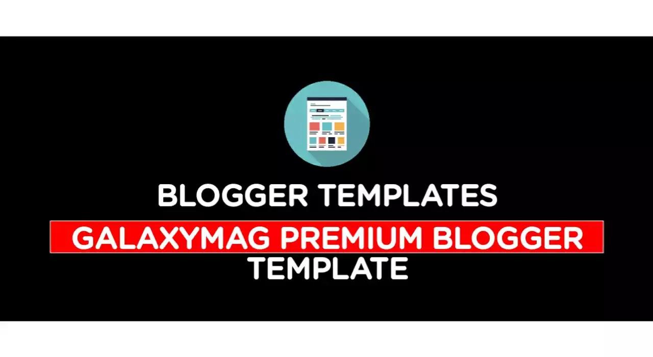 galaxymag-premium-blogger-template