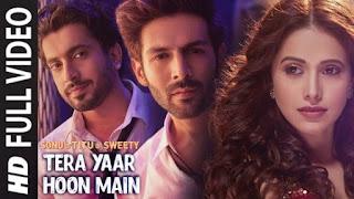 Tera Yaar Hoon Main Lyrics Sonu Ke Titu Ki Sweety | Arijit Singh