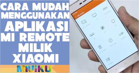 cara menggunakan aplikasi mi remote milik xiaomi