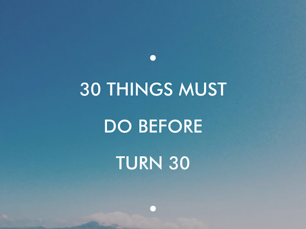 { Wish List} : 30 things MUST do before you turn 30