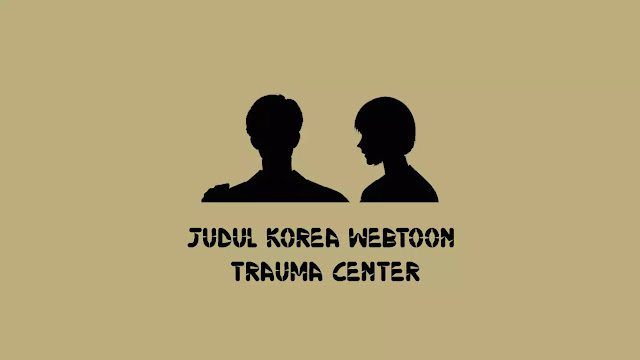 Judul Korea Webtoon Trauma Center