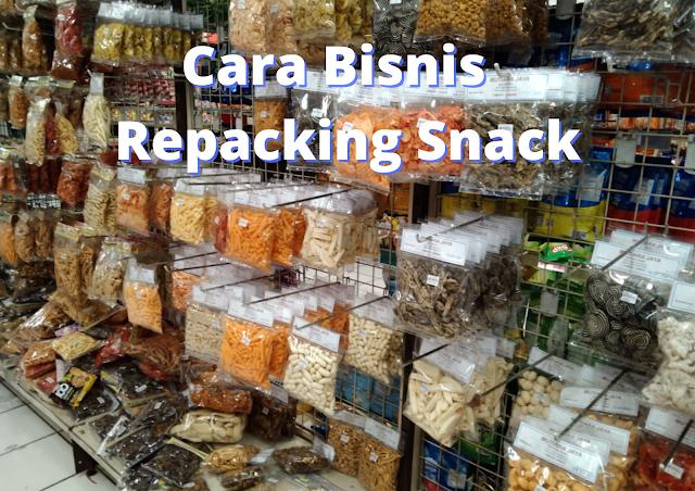 Cara Mudah Bisnis Repacking Snack Pemula Agar Sukses