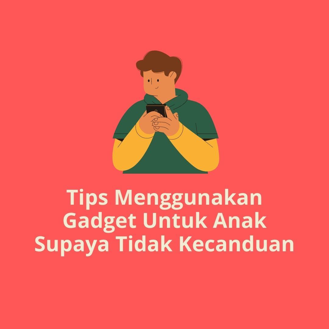 Tips Menggunakan Gadget Untuk Anak