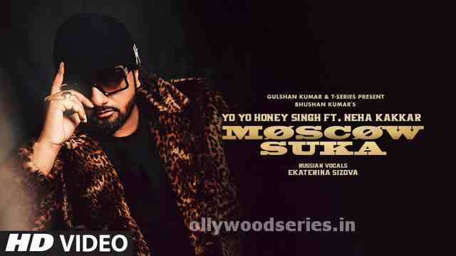 download yo yo honey singh new song moscowbsuka. mp3 download of moscow suka. full video download. full hd