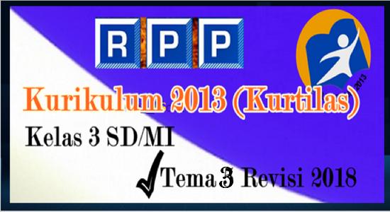RPP Kelas 3 SD/MI Tema 3 K13 Edisi Revisi Terbaru