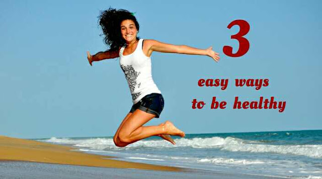 3-easy-ways-to-be-healthy