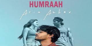 Humraah Lyrics By Asim Azhar