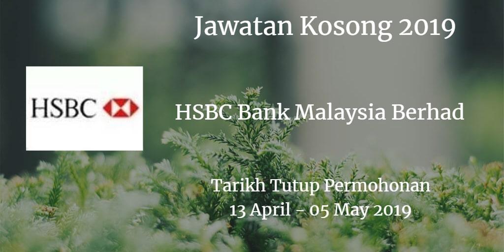 Jawatan Kosong HSBC Bank Malaysia Berhad 13 April - 05 May 2019
