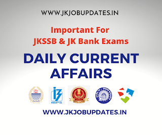 26th July Most Important Current Affairs MCQ'S for JKSSB and JK Bank Exams.