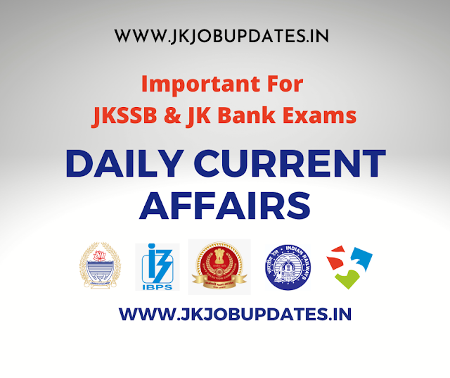 4th August Most Important Current Affairs for JKSSB and JK Bank Exams.
