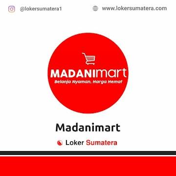Lowongan Kerja Medan: Madanimart April 2021