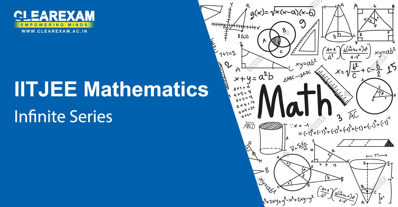 IIT JEE Mathematics Infinite Series