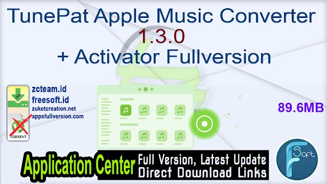 TunePat Apple Music Converter 1.3.0 + Activator Fullversion