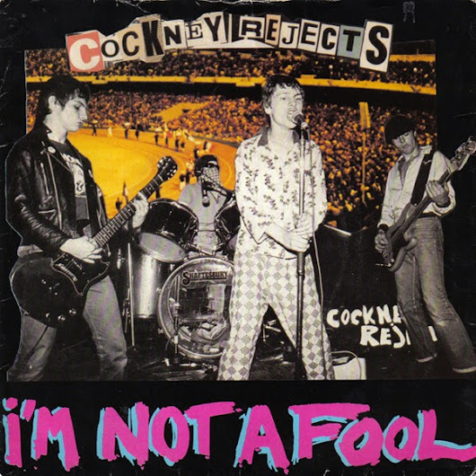 we cause havoc wherever we go..!!: cockney rejects - im not a fool 7 inch east london 1979