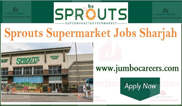 Sprouts Supermarket and Hypermarket Job Openings in Sharjah