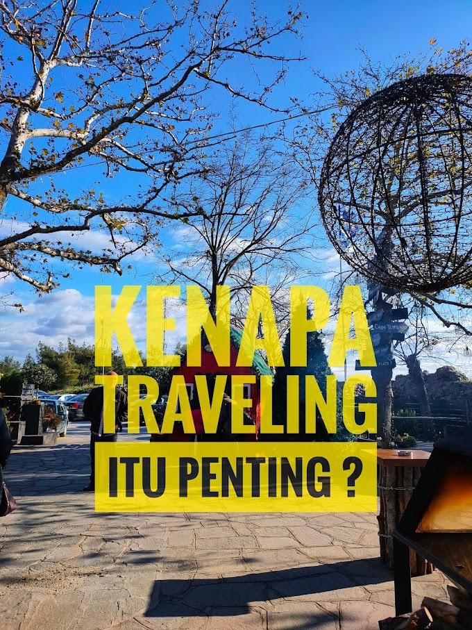 Kenapa Traveling Itu Penting ?