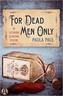 For Dead Men Only An Alexandra Gladstone Mystery by Paula Paul
