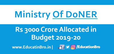 Rs 3000 crore allocated for Ministry of DoNER in General Budget 2019-20