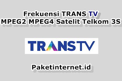 √ Update Frekuensi TRANS TV Terbaru Agustus 2020 MPEG2 MPEG4