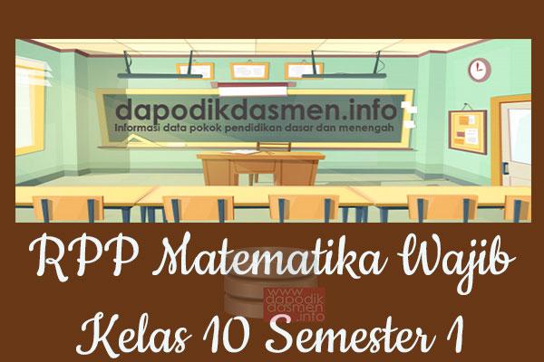 RPP Matematika Wajib Kelas 10 SMA MA Semester 1 Revisi Terbaru 2019-2020