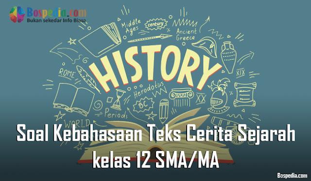 Contoh Soal Kebahasaan Teks Cerita Sejarah kelas 12 SMA/MA