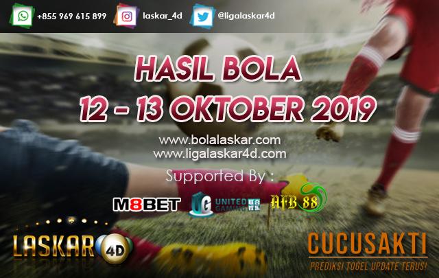 HASIL BOLA TANGGAL 12 – 13 Oktober 2019