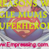 6 REASONS WHY SINGLE MOTHERS ARE SUPERHEROES