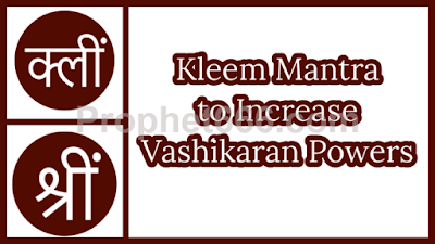 Kleem Mantra to Increase Powers of Attraction