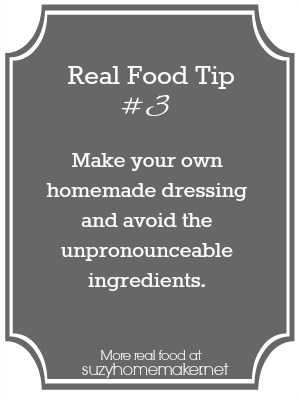 real food tip 3 - dressing | suzyhomemaker.net